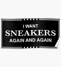 I Want Sneakers Again and Again - White Poster