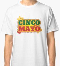 Cinco de Mayo T Shirt 2 Classic T-Shirt