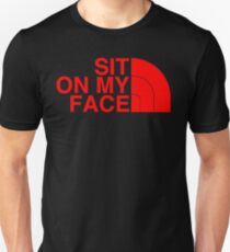 Sit On My Face ( Red Edition ) T-Shirt
