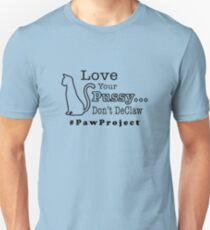 Love Your Pussy, Don't DeClaw Unisex T-Shirt