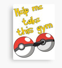 Help me take this Gym! - Pokemon Canvas Print