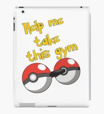 Help me take this Gym! - Pokemon iPad Case/Skin