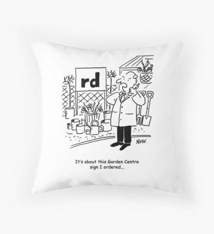 Garden Centre Sign Complaint Throw Pillow