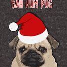 Bah Hum Pug by fashprints