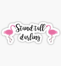 Stand tall darling Sticker