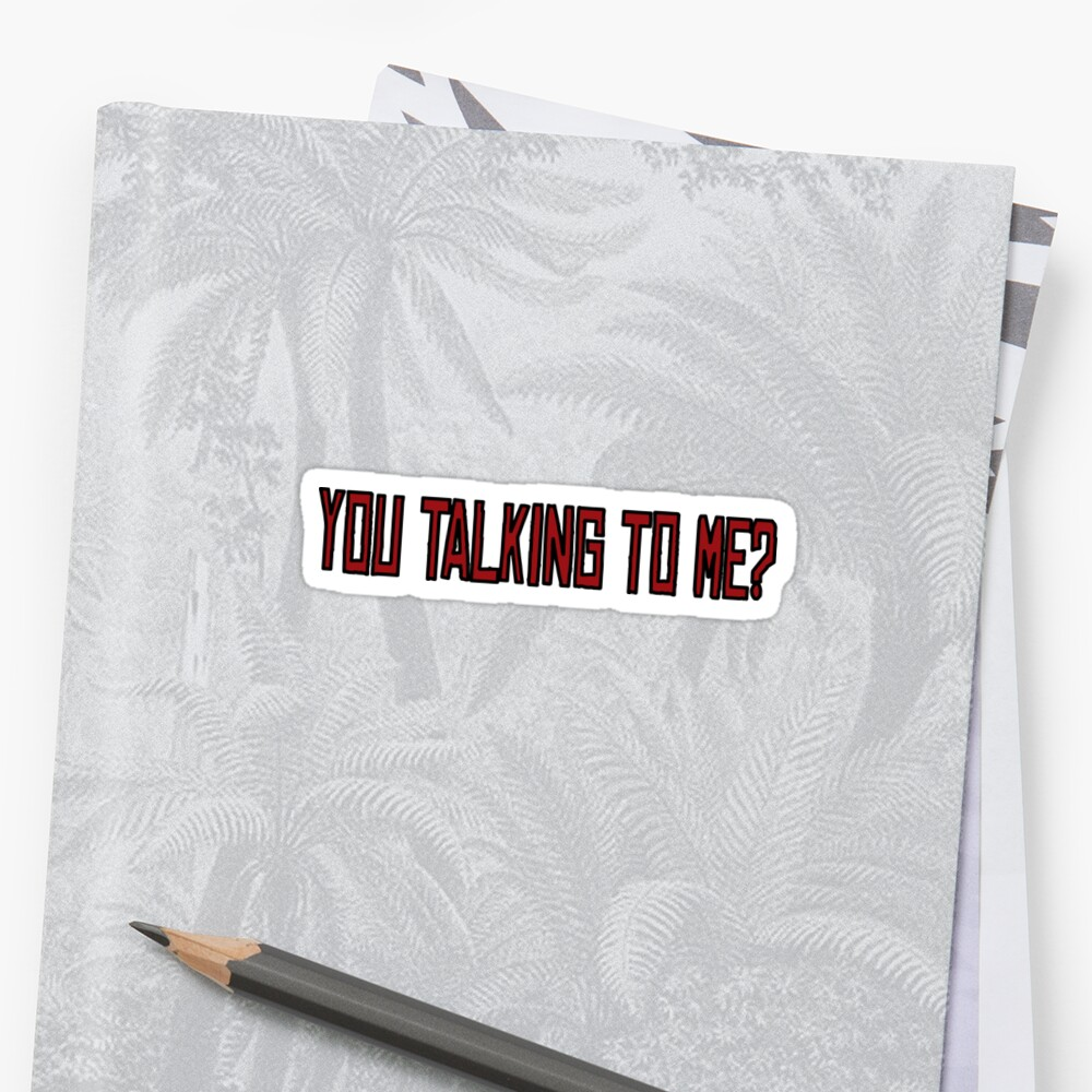 You Talking To Me Taxi Driver Movie Quotes New York Stickers By