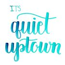«Uptown tranquilo» de bwaycalligraphy