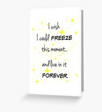 Freeze this Moment Forever Greeting Card