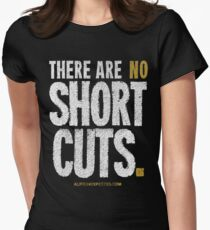 """There Are No Short Cuts"" T-shirts & Homewares Women's Fitted T-Shirt"