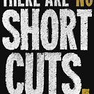 """There Are No Short Cuts"" T-shirts & Homewares by Champion The Documentary"