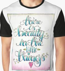There Is Beauty In The Little Things Graphic T-Shirt