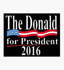 The Donald for President 1 Photographic Print