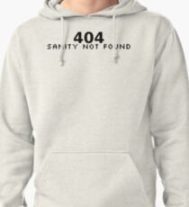 404 Sanity Not Found Pullover Hoodie