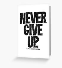 Never Give Up Black Text T-shirts & Homewares Greeting Card