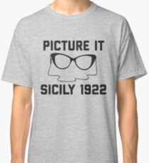 Picture It Sicily 1922 Classic T-Shirt