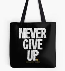 Never Give Up T-shirts & Homewares Tote Bag