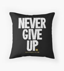 Never Give Up T-shirts & Homewares Throw Pillow