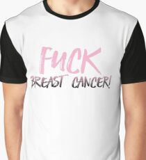 Fuck breast cancer! Graphic T-Shirt