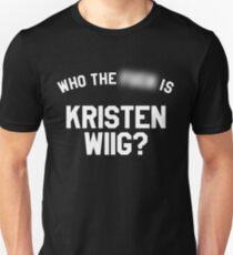 Who TF is Kristen Wiig? T-Shirt