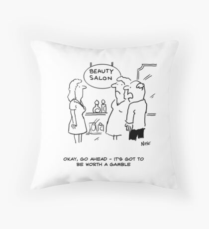 Beauty Salon - Husband says it's worth a gamble Throw Pillow