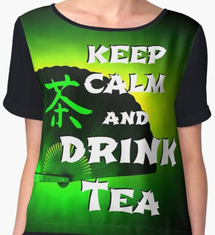 Keep Calm And Drink Tea - green tea Women's Chiffon Top