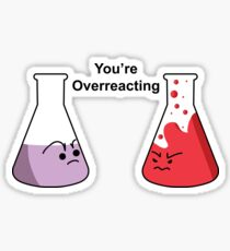 You're Overreacting Sticker