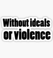 Bob Dylan Rock Lyrics Without Ideals Or Violence Sticker
