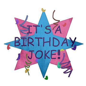 Birthday Joke by Marmylade