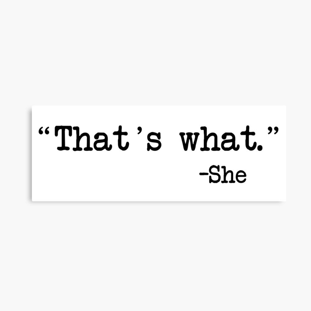 Eso es lo que ella dijo Lienzo