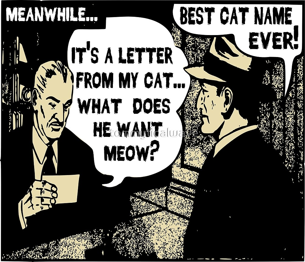 Funny Cartoon- What Does He Want Meow? Gold by tommytidalwave