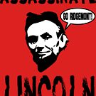 Assassinate Lincoln! Go Ridgemont! by tommytidalwave