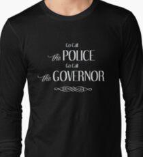 Go Call The Police - Go Call The Governor Long Sleeve T-Shirt