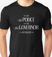 Go Call The Police - Go Call The Governor T-Shirt