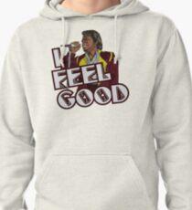 I Feel Good! Pullover Hoodie