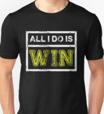 All I Do is Win - Motivational Sports Athlete  Unisex T-Shirt