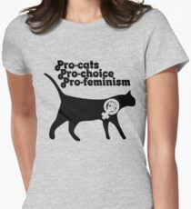 Pro cats Pro Choice Pro Feminism  Women's Fitted T-Shirt