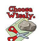 Funny Choose Wisely Rock Paper Scissors Humor T-Shirt by doonidesigns