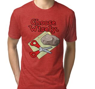 b31cdadc9 Funny Choose Wisely Rock Paper Scissors Humor T-Shirt