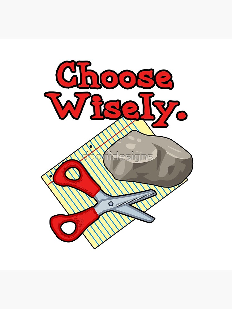 56233012b Funny Choose Wisely Rock Paper Scissors Humor T-Shirt