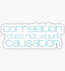 Correlation does not equal causation Sticker