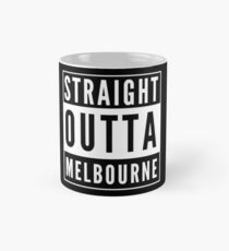 Straight Outta Melbourne Mug