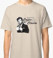 Coffee's for Closers Classic T-Shirt