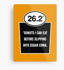 26.2 - Sugar Coma Metal Print
