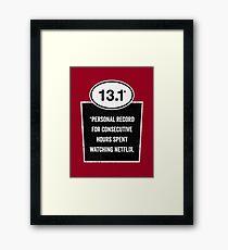 13.1 - Binge Watching Record Framed Print