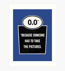 0.0 - Take the Pictures Art Print