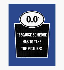 0.0 - Take the Pictures Photographic Print