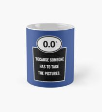 0.0 - Take the Pictures Mug