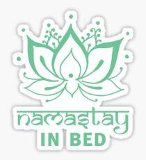 namastay in bed Sticker