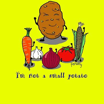 I am not a small potato by telberry