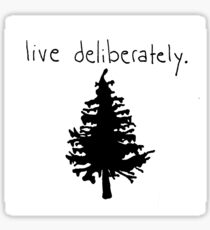 live deliberately. Sticker
